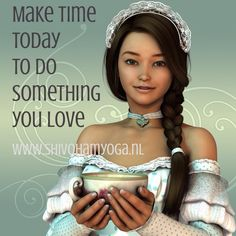 Make time today to do something you love http://www.shivohamyoga.nl/ #love #inspirationalquotes #now #zen #mindfulness