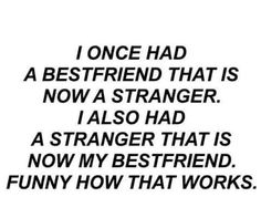 "SERIOUSLY TRUE!! Kinda sad really (about the so-called ""best friend"" that is) time has a way of finding out who your real friends are"