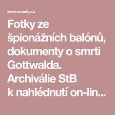 Fotky ze špionážních balónů, dokumenty osmrti Gottwalda. Archiválie StB knahlédnutí on-line– Novinky.cz