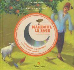 Mahboul le sage et autres contes marocains / H. Hamdane. - Didier (Contes et voix du monde), 2013