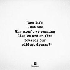 #life · Dream QuotesGood ...