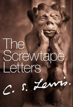"""The Screwtape Letters"" by C.S Lewis"