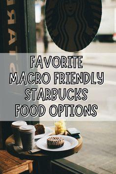 FAVORITE MACRO FRIENDLY STARBUCKS FOOD OPTIONS