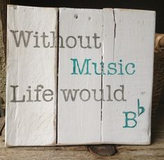 Without Music Life Would Be Flat, Pallet Art, Distressed, Teachers gift, Wooden Signs, Recycle Wood. $26.00, via Etsy.