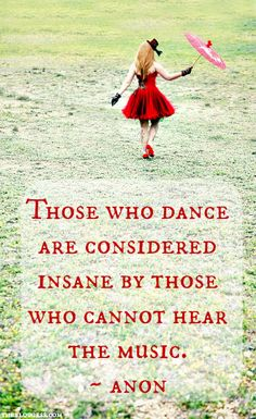 dance music, lets dance, dance quotes, being happy, inspirational quotes, a tattoo, fathers, blog, feelings
