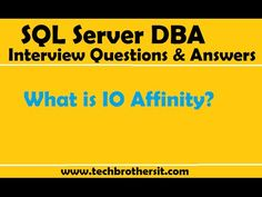 SQL Server DBA Interview Questions and Answers | What is IO Affinity