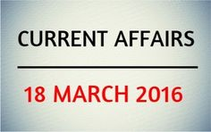Today+current+affairs+at http://dailyjankari.com/current-affairs-18-march-2016/…