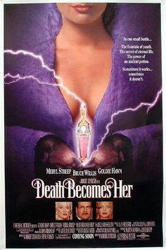 Death Becomes Her - In one small bottle... The fountain of youth. The secret of eternal life. The power of an ancient potion. Sometimes it works... sometimes it doesn't.