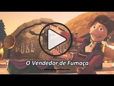 O Vendedor de Fumaça (Animação) - YouTube