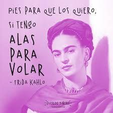 Resultado de imagen para frase frida kahlo