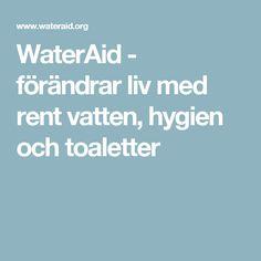 WaterAid - förändrar liv med rent vatten, hygien och toaletter