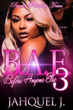 B.A.E. 3: Before Anyone Else (B.A.E.: Before Anyone Else) by Jahquel J. http://www.amazon.com/dp/B019N1TGDS/ref=cm_sw_r_pi_dp_7M8Ewb1ZQVNA0