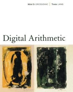 Digital Arithmetic (The Morgan Kaufmann Series in Computer Architecture and Design)