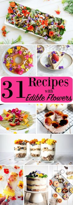 31 Recipes with Edible Flowers Cake Salad Cocktails, Ways to Use Flowers with Food, Edible Flower Ideas, Pretty Food Ideas