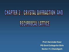 Chapter Topics Bragg Law Scattered Wave Amplitude Wave Diffraction by Crystals Bragg Law Scattered Wave Amplitude Reciprocal Lattice Brillouin Zones Fourier Analysis of the Basis Physics, Presentation, Waves, College, Crystal, Girls, Toddler Girls, University, Daughters