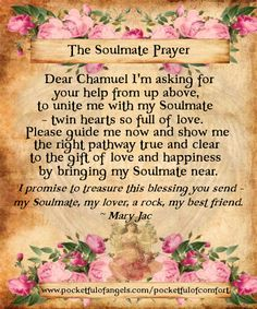 A beautiful prayer to Archangel Chamuel asking to be blessed with true love and for your soulmate to come into your life. This prayer by Mary Jac can also be found in the Angel Prayers & Poems chapter of her 'Embracing our Angels' book. Prayer For Love, Prayer For Guidance, Angel Guidance, Blessing Poem, Archangel Prayers, Wiccan Spell Book, Spell Books, Angel Quotes, Angel Sayings