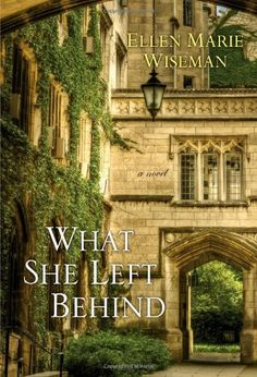 """What She Left Behind,"" by Ellen Marie Wiseman"