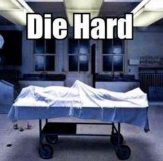 Die Hard!