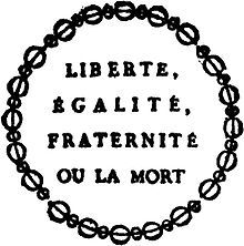"""Text displayed on a placard announcing the sale of biens nationaux (1793). Soon after the Revolution, the motto was sometime written as ""Liberty, Equality, Fraternity, or Death"". The ""death"" part was later dropped for being too strongly associated with the Reign of Terror."""