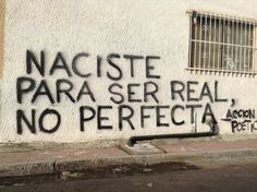 Naciste para ser real y no perfecta on We Heart It Words Quotes, Wise Words, Me Quotes, Learn To Love, Spanish Quotes, Urban Art, Decir No, Inspirational Quotes, Motivational Quotes