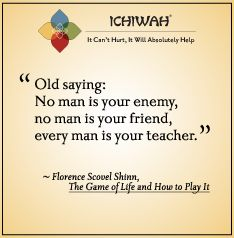 No man is your enemy, no man is your friend, every man is  your teacher. - Florence Scovel Shinn