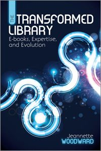 The Transformed Library: E-Books, Expertise, and Evolution