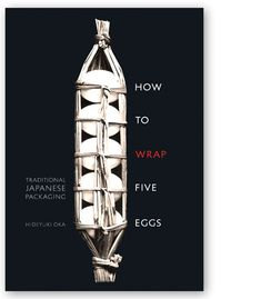 How to Wrap Five Eggs. A mid-60s classic of Japanese design.