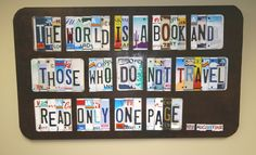 License Plate travel quote: The world is a book...  #travel #inspiration