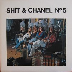 Danish girlband from 1974 SHIT & CHANEL.Later forced to change the name to SHIT & CHALOU