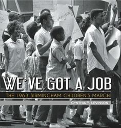 Randomly Reading: Nonfiction Picture Book Wednesday: We've Got a Job: The 1963 Birmingham Children's March by Cynthia Levinson Book Of Job, The Book, Black History Books, High School Students, School Kids, Teaching Tools, Civil Rights, Social Studies, Feminism