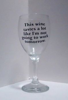 Looking for a great novelty or retirement gift? This is it! *** MATERIALS *** This 11 ounce Biltmore Preferred Quality white wine glass is
