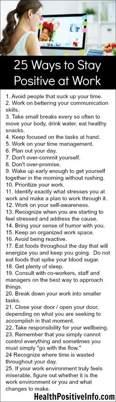 25 Ways to be Positive at Work http://healthpositiveinfo.com/25-ways-to-stay-positive-at-work.html  Thoughtsnlife.com
