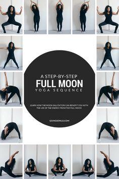 A step-by-step Full Moon yoga sequence - Chandra Namaskar.