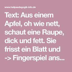 Text: Aus einem Apfel, oh wie nett, schaut eine Raupe, dick und fett. Sie frisst ein Blatt und -> Fingerspiel ansehen