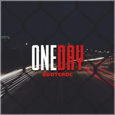 One Day (Prod. Young Taylor) by BdotCroc on SoundCloud