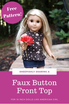 Faux Button Front Top for 18 inch Dolls Sewing Doll Clothes, Sewing Dolls, Girl Doll Clothes, Girl Dolls, Ag Dolls, Barbie Clothes, Barbie Barbie, Girl Clothing, American Girl Outfits
