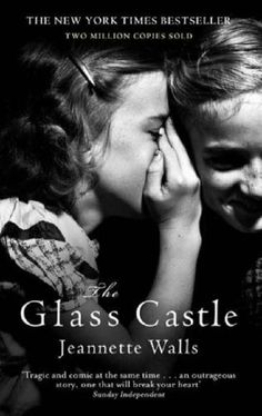 The Glass Castle:  Jeanette Wall's amazing journey from family instability and dysfunction to a successful career. She survived unbelievable poverty and escaped via education and hard work.
