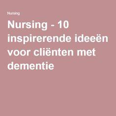 Nursing - 10 inspirerende ideeën voor cliënten met dementie