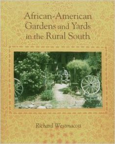 African-American Gardens: Yards In Rural South: Richard Westmacott: 9780870497629: Amazon.com: Books