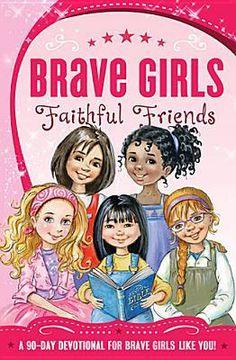 Faithful Friends   Brave Girls series   Donna's BookShelf