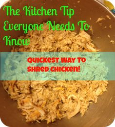 The do not miss kitchen tip! How to Shred Chicken in Minutes!