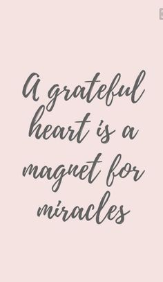 A grateful heart is a magnet for miracles Inspirational Quote about Gratitude – Visit us at InspirationalQuot… for the best inspirational quotes! Great Quotes, Quotes To Live By, Me Quotes, Motivational Quotes, Crush Quotes, Work Quotes, Good Sayings, Good Things Quotes, Inspirational Quotes About Happiness
