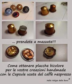 Come realizzare placche bicolore per le vostre creazioni handmade con le Cialde usate del caffè Nespresso