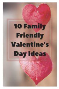 10 Family Friendly Valentine's Day Ideas