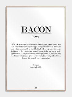Plakater med definitioner af bacon og mange andre sjove og lækre spise, eller personer såsom Far og Mor eller Søster. Se plakaten lige her. Sign Quotes, Funny Signs, Bacon, Far, Definitions, Letter Board, Quotes To Live By, Stress, Humor