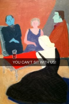 """!!!!!!   Community Post: """"Mean Girls"""" Art History Snapchats Are Grool"""