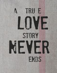 A true love story never ends. A true love story never ends.