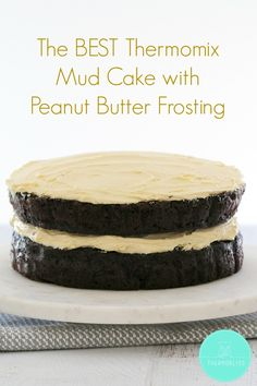 This is the best Thermomix Mud Cake with Peanut Butter Frosting - it's totally rich, dense and decadent. One for all of the chocolate lovers out there! Thermomix Chocolate Cake, Chocolate Mud Cake, Thermomix Desserts, No Bake Desserts, Chocolate Lovers, Thermomix Cupcakes, Peanut Butter Frosting, Peanut Butter Recipes, Sweet Recipes