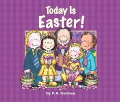 Today is Easter! by P.K. Hallinan - Call Number:	E HALLINAN
