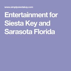 Entertainment for Siesta Key and Sarasota Florida